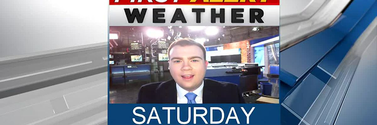 Saturday, August 24th, First Alert Forecast