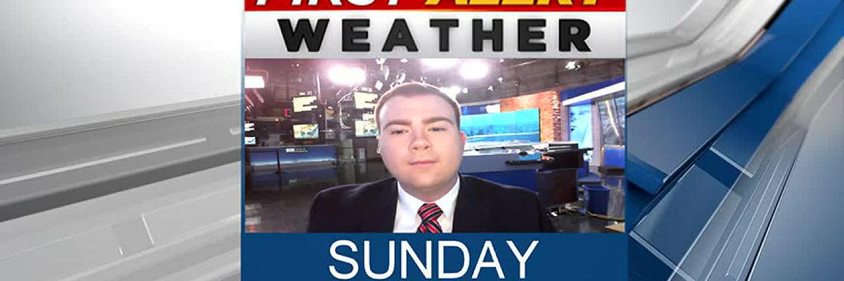 Sunday, August 25th, First Alert Forecast