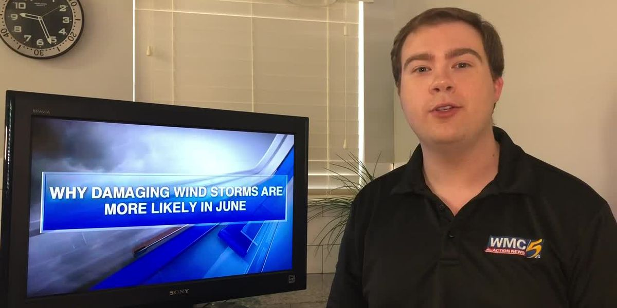 Breakdown: Why damaging wind storms are more likely in June