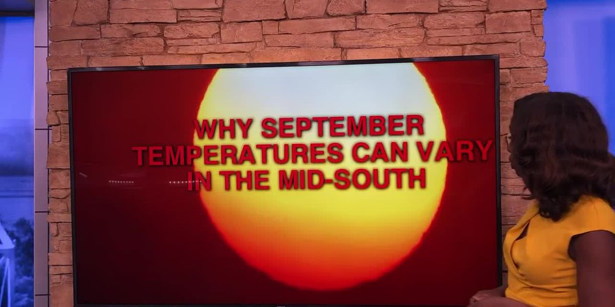 Breakdown: Why September Temperatures Can Vary In The Mid-South