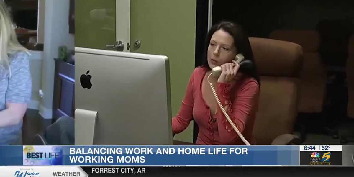 Best Life: Balancing work and home life for working moms