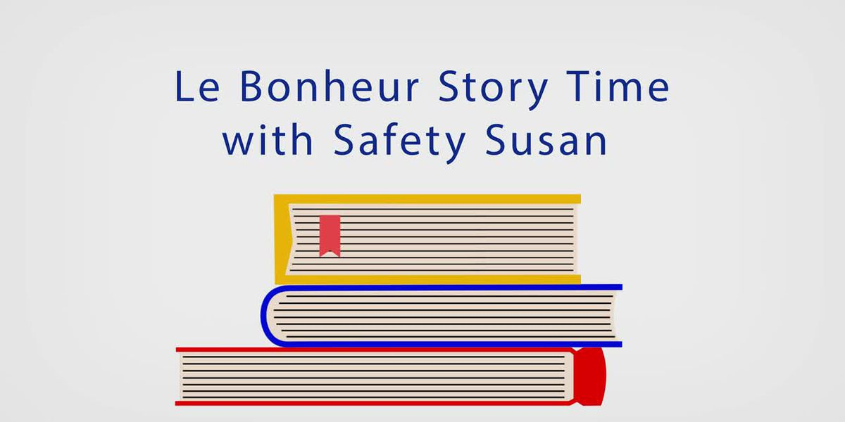 Le Bonheur Story Time with Safety Susan, Radhika May 12