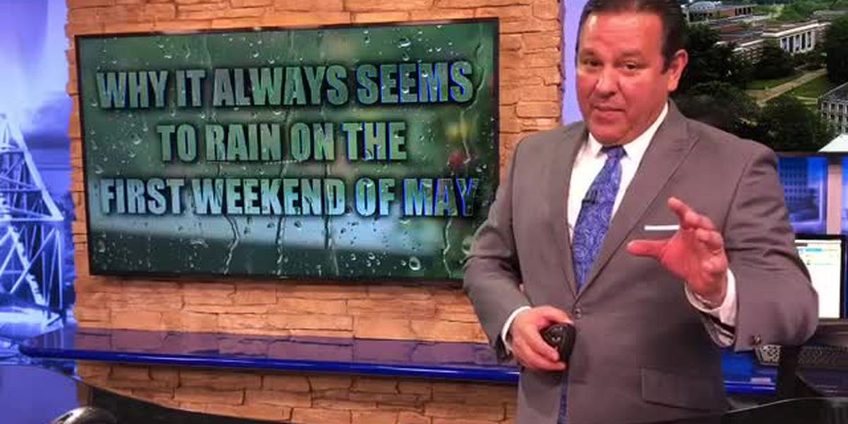 Why it always seems to rain the 1st weekend in May